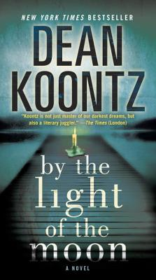 By the Light of the Moon By Koontz, Dean R.